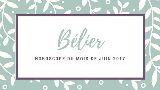 horoscope gratuit du mois de juin Bélier